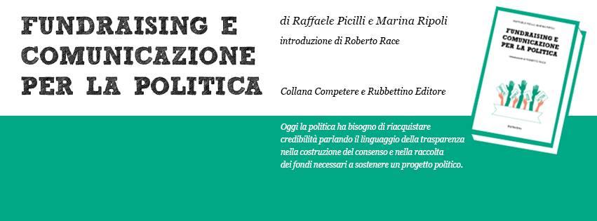 Recensione libro 'Fundraising e comunicazione per la politica' di Raffaele Picilli e Marina Ripoli