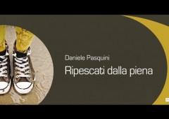 """Daniele Pasquini torna nelle librerie con """"Ripescati dalla piena"""""""