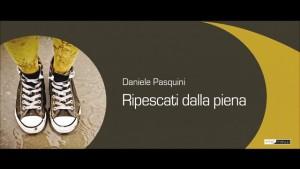 Daniele Pasquini torna nelle librerie con �Ripescati dalla piena�
