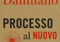 Marco Damilano: Processo al nuovo in libreria, la recensione