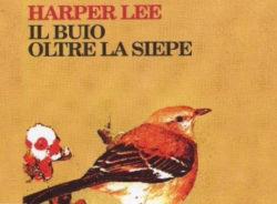 Libri consigliati: Il buio oltre la siepe di Harper Lee