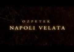 Napoli velata: trailer, trama e cast del film in uscita a dicembre 2017