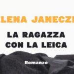 La ragazza con la Leica trama e curiosità del libro di Helena Janeczek
