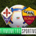 Dove vedere Fiorentina-Roma in diretta tv o streaming