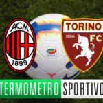 Diretta streaming live Milan-Torino: probabili formazioni, quote e pronostico - Serie A