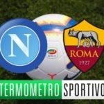 Diretta Napoli-Roma: streaming, video gol e risultato - LIVE