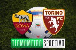 Roma Torino: diretta streaming, formazioni e cronaca in temp