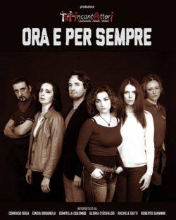 Ora e per sempre |  trama |  cast e date spettacolo al Factory di Milano