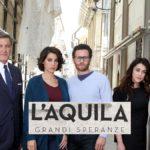 L'Aquila grandi speranze: trama e anticipazioni prima puntata 16 aprile