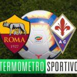 Roma-Fiorentina dove vederla, formazioni e orario. Le quote