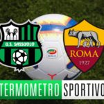 Sassuolo-Roma: diretta streaming e tv, quote e pronostico