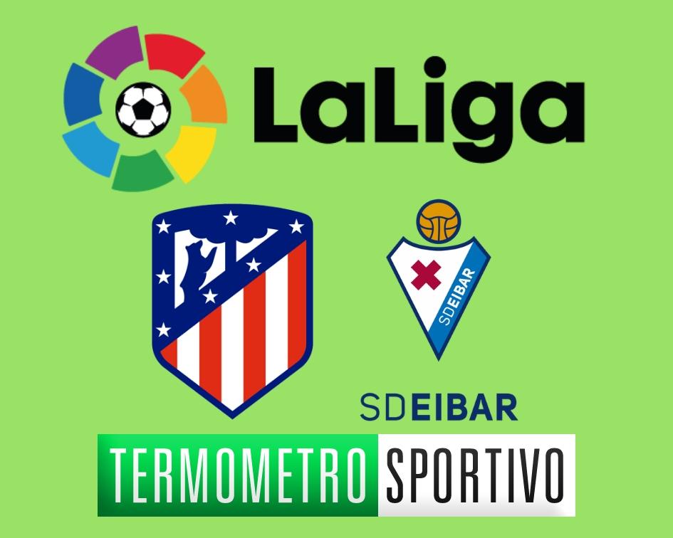 Diretta Atletico Madrid-Eibar. Dove vedere in streaming o in tv Atletico Madrid-Eibar streaming live Liga spagnola 2018/2019