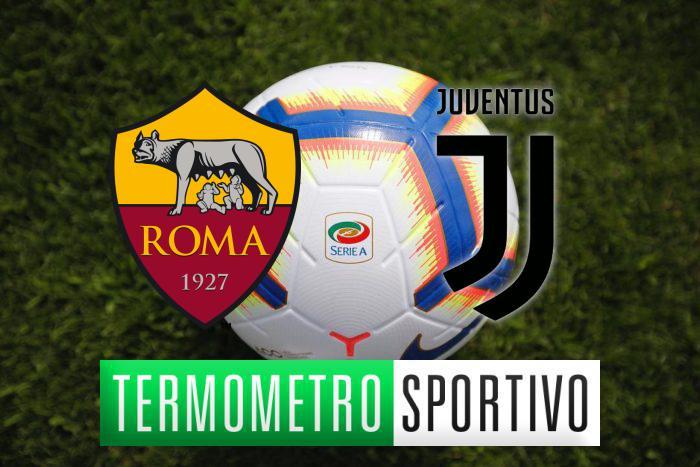 Diretta Roma-Juventus: streaming, tv, formazioni e risultato