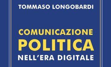 Comunicazione politica nell'era digitale: recensione libro di Tommaso Longobardi