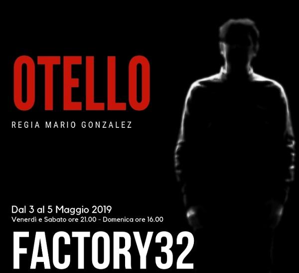 Otello trama, cast completo e orari al Factory 32 di Milano