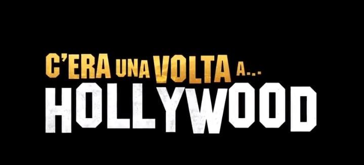 C'era una volta a Hollywood di Tarantino al Festival di Cannes 2019