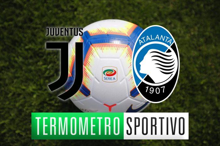 Diretta Juventus-Atalanta: streaming, tv, formazioni e risultato - LIVE