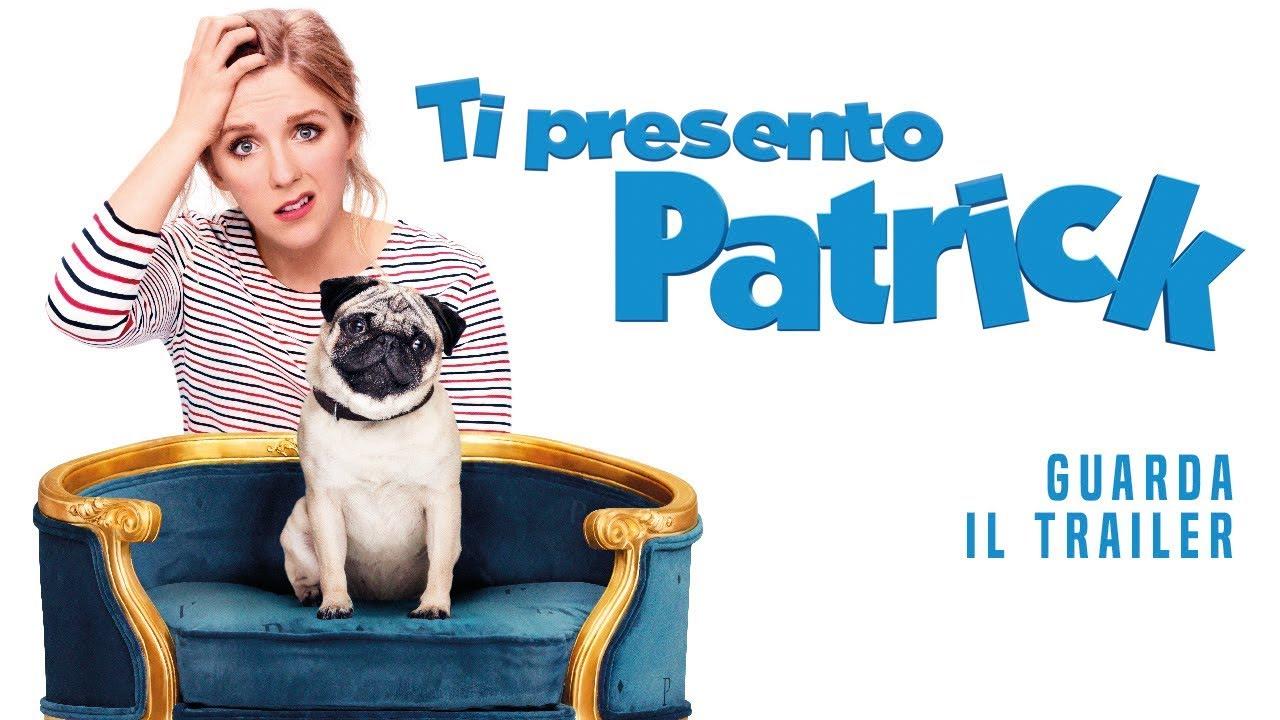 Ti presento Patrick: trama, cast e anticipazioni del film al cinema