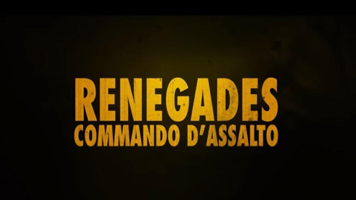 Renegades - Commando d'assalto: trama, cast e anticipazioni
