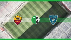Serie A, Roma Lecce: probabili formazioni, pronostico e quot